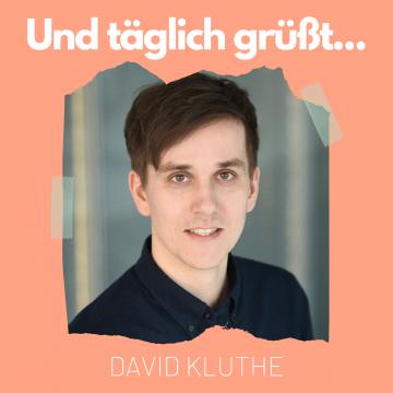 david_kluthe_und_täglich_grüßt
